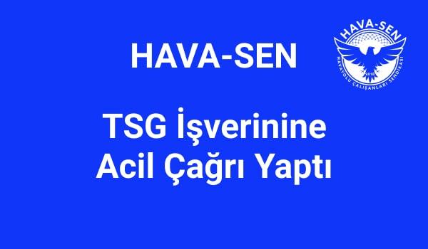 havasen-TSG-isverenine-cagri-yapti